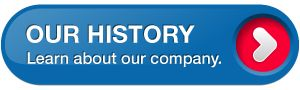 Our History - Learn about our company.